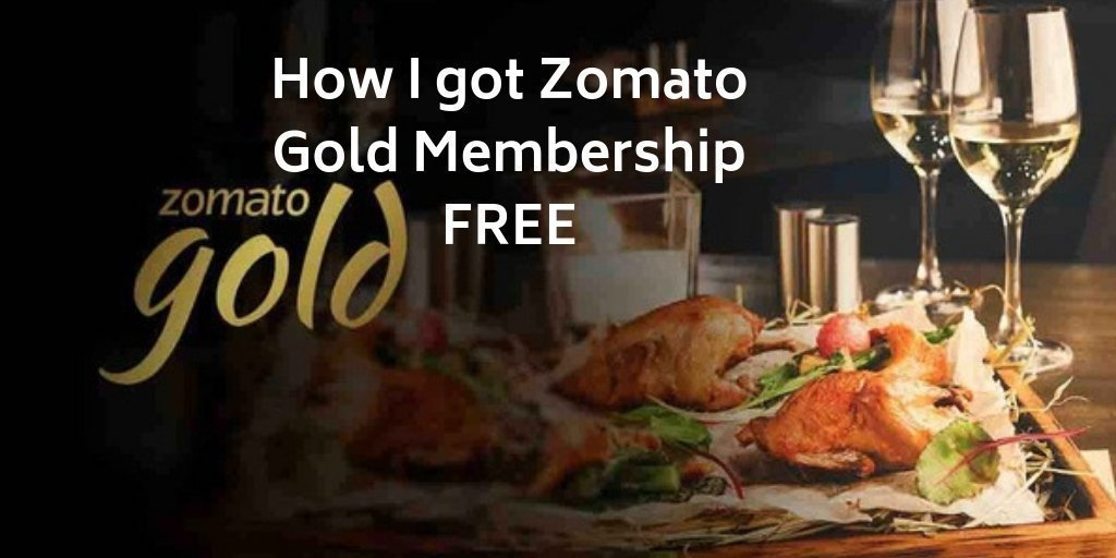 How I got Zomato Gold Membership FREE